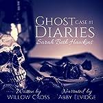 Ghost Diaries, Case #1: Sarah Beth Hawkins | Willow Cross
