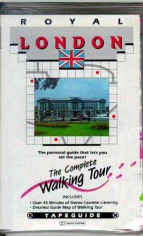 Royal London: The Complete Walking Tour (Tapeguide Walking Tours)