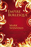 Empire Burlesque begins with a romp through the Journals of Lewis and Clark and ends with cameo appearances by Ambrose Bierce, Marianne Moore, Ezra Pound (in drag), Andy Warhol, and even King Kong. Mark Svenvold was inspired to this approach, whic...