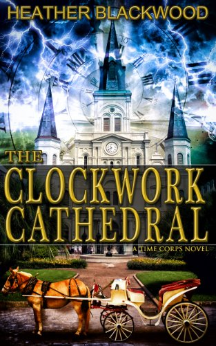 The Clockwork Cathedral (The Time Corps Chronicles Book 1)