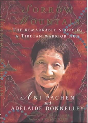 The Journey of a Tibetan Warrior Nun Sorrow Mountain