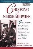 Choosing a Nurse-Midwife, Catherine M. Poole and Elizabeth A. Parr, 0471584525