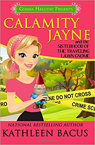 Calamity Jayne and the Sisterhood of the Traveling Lawn Gnome: Volume 8 (Calamity Jayne Mysteries)