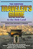 The Christian Traveler's Guide to the Holy Land, Charles Dyer and Greg Hattelberg, 0805401563