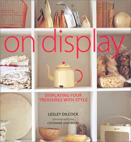 On Display: Displaying Your Treasures With Style