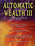Automatic Wealth III: The Attractor Factor
