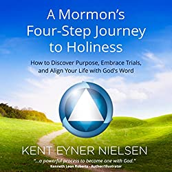 A Mormon's Four-Step Journey to Holiness