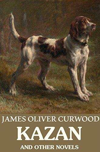 Amazon com: Kazan: 8 Novels About Wild Life eBook: James Oliver