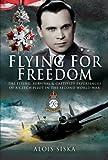 Flying for Freedom, Alois Siska, 184415730X
