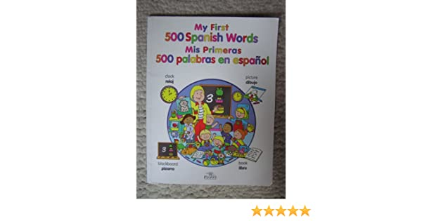 My First 500 Spanish Words Mis Primeras 500 Palabras en ...