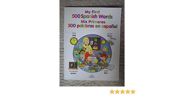 My First 500 Spanish Words Mis Primeras 500 Palabras en ...