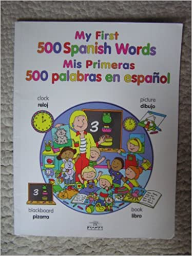 My First 500 Spanish Words Mis Primeras 500 Palabras en Espanol: Jenny Tulip (Illustrator) Byeway books (: 9781858549699: Amazon.com: Books