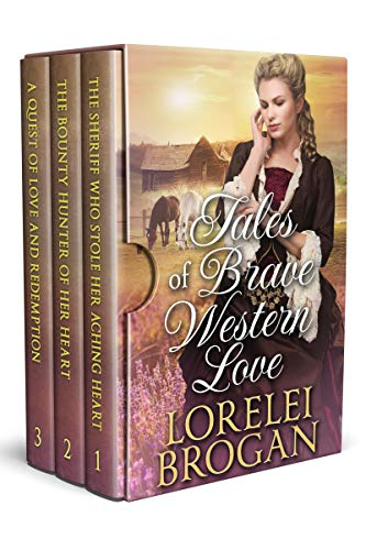 Tales of Brave Western Love: A Historical Western Romance Collection by [Brogan, Lorelei]
