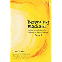Becoming Radiant: A New Way to Do Life Following the Death of a Beloved