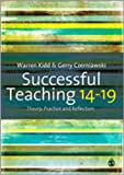 Successful Teaching 14-19 : Theory, Practice and Reflection, Czerniawski, Gerry and Kidd, Warren, 1848607121