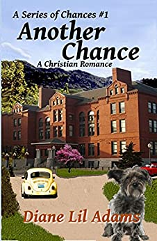 Another Chance: A Christian Romance (A Series of Chances Book 1) by [Adams, Diane Lil]