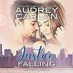 Justice Falling: Falling, Book 3   Audrey Carlan