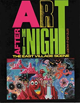 Art After Midnight: The East Village Scene by [Hager, Steven]