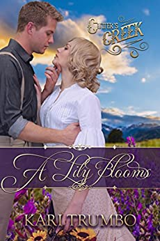 A Lily Blooms (Cutter's Creek Book 4) by [Trumbo, Kari, Creek, Cutter's]