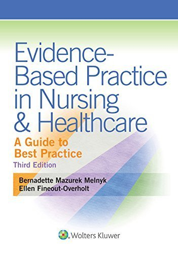 Evidence-Based Practice in Nursing & Healthcare: A Guide to Best Practice 3rd edition Third, North America Edition by Melnyk PhD RN CPNP/NPP FAAN, Bernadette, Fineout-Overholt (2014) Paperback