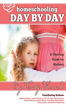 Homeschooling Day by Day by [Howard, Kristy]