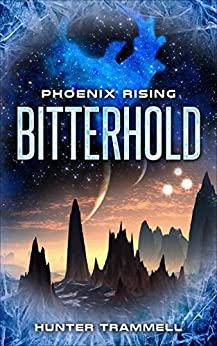 Bitterhold (Phoenix Rising Book 1) by [Trammell, Hunter]