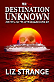 Destination Unknown (David Lloyd Investigations Book 3)