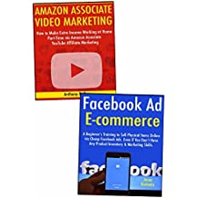 Ideas for Internet Marketing: Making Money with Ecommerce Through Facebook  & Amazon Associate Affiliate Marketing