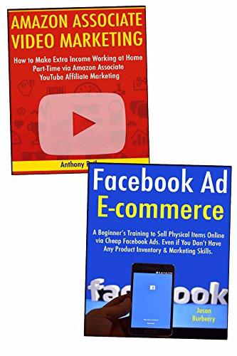 Ideas for Internet Marketing: Making Money with Ecommerce Through Facebook  & Amazon Associate Affiliate Marketing