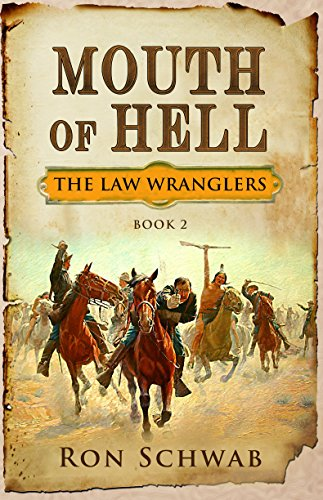 Mouth of Hell (The Law Wranglers Book 2) by [Schwab, Ron]