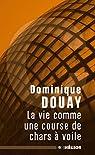 La vie comme une course de chars à voile par Douay