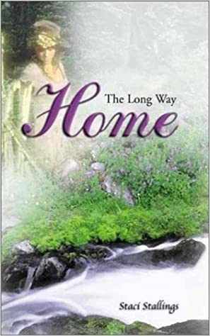 The Long Way Home by Stacy Stallings (2002-06-01)