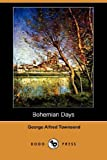 Bohemian Days, George Alfred Townsend, 1406570427