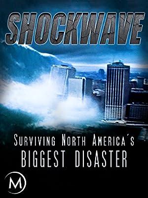 Shockwave: Surviving North America's Biggest Disaster