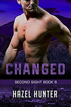 Changed (Book 6 of Second Sight): A Serial FBI Psychic Romance by [Hunter, Hazel]