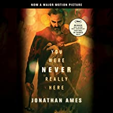 You Were Never Really Here (Movie Tie-In) Audiobook by Jonathan Ames Narrated by Jonathan Ames