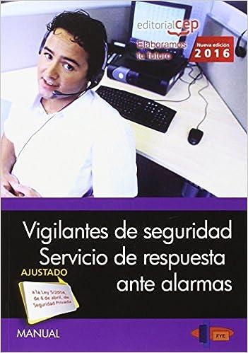 Manual. Vigilantes de Seguridad. Servicio de respuesta ante ...
