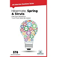 Hibernate, Spring & Struts: Interview Questions You'll Most Likely Be Asked: Volume 7 (Job Interview Questions)