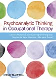 img - for Psychoanalytic Thinking in Occupational Therapy: Symbolic, Relational and Transformative book / textbook / text book
