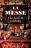 La messe, une forêt de symboles