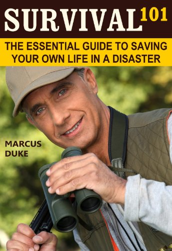 Survival 101: The Essential Guide to Saving Your Own Life in a Disaster by [Duke, Marcus]