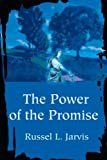 The Power of the Promise, Russel Jarvis, 0595210112