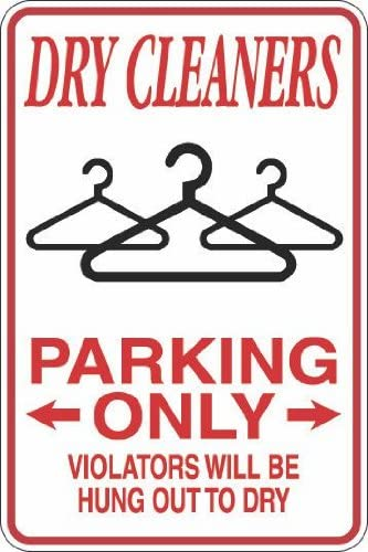 "*Aluminum* Dry Cleaners Parking Only Hung Out To Dry 8/"" x 12/"" Metal Sign S277"