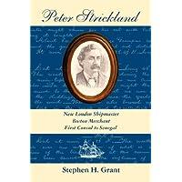 Peter Strickland: New London Shipmaster, Boston Merchant, First Consul to Senegal