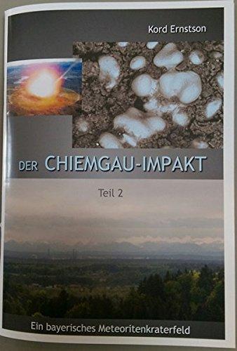 Der Chiemgau-Impakt (Teil II): Ein bayerisches Meteoritenkraterfeld