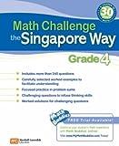 Math Challenge the Singapore Way Grade 4, Marshall Cavendish Education, 0761480307