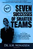 Seven Successes of Smarter Teams, Part 4: How to Use Simple Management Consulting Secrets to Support Business Solutions Easily, Build Smarter Teams, and See Career Results Now, A. Monadjem, 1491294108