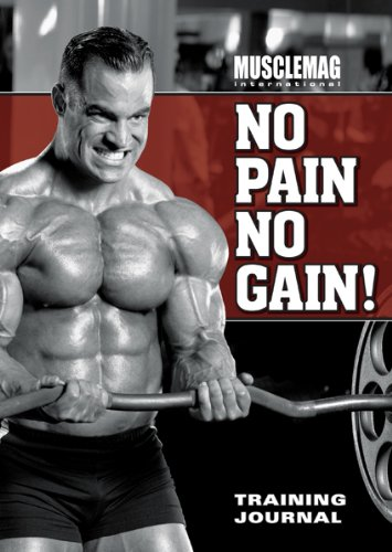 MuscleMag International's No Pain No Gain Training Journal (International Journal Of Sport And Exercise Psychology)