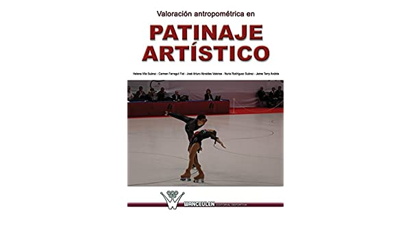 Amazon.com: Valoracion antropometrica en patinaje artistico (Spanish Edition) eBook: Helena Vila Suarez, Carmen Ferragut Fiol, Jose Arturo Abraldes Valeiras ...