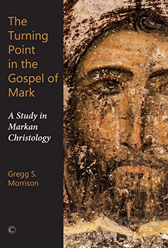 The Turning Point in the Gospel of Mark: A Study in Markan Christology